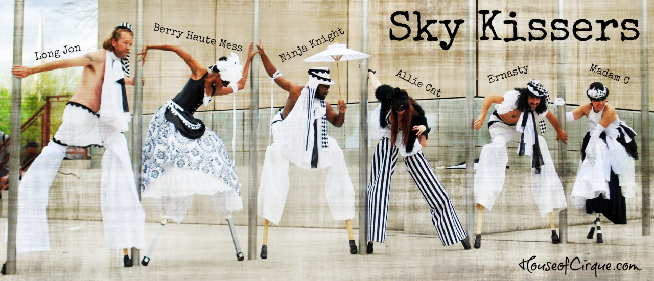 Stilts with Sky Kissers